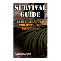 Survival Guide: 35 DIY Paracord Projects
